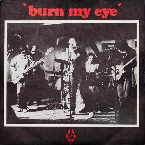 Burn my eye 7''
