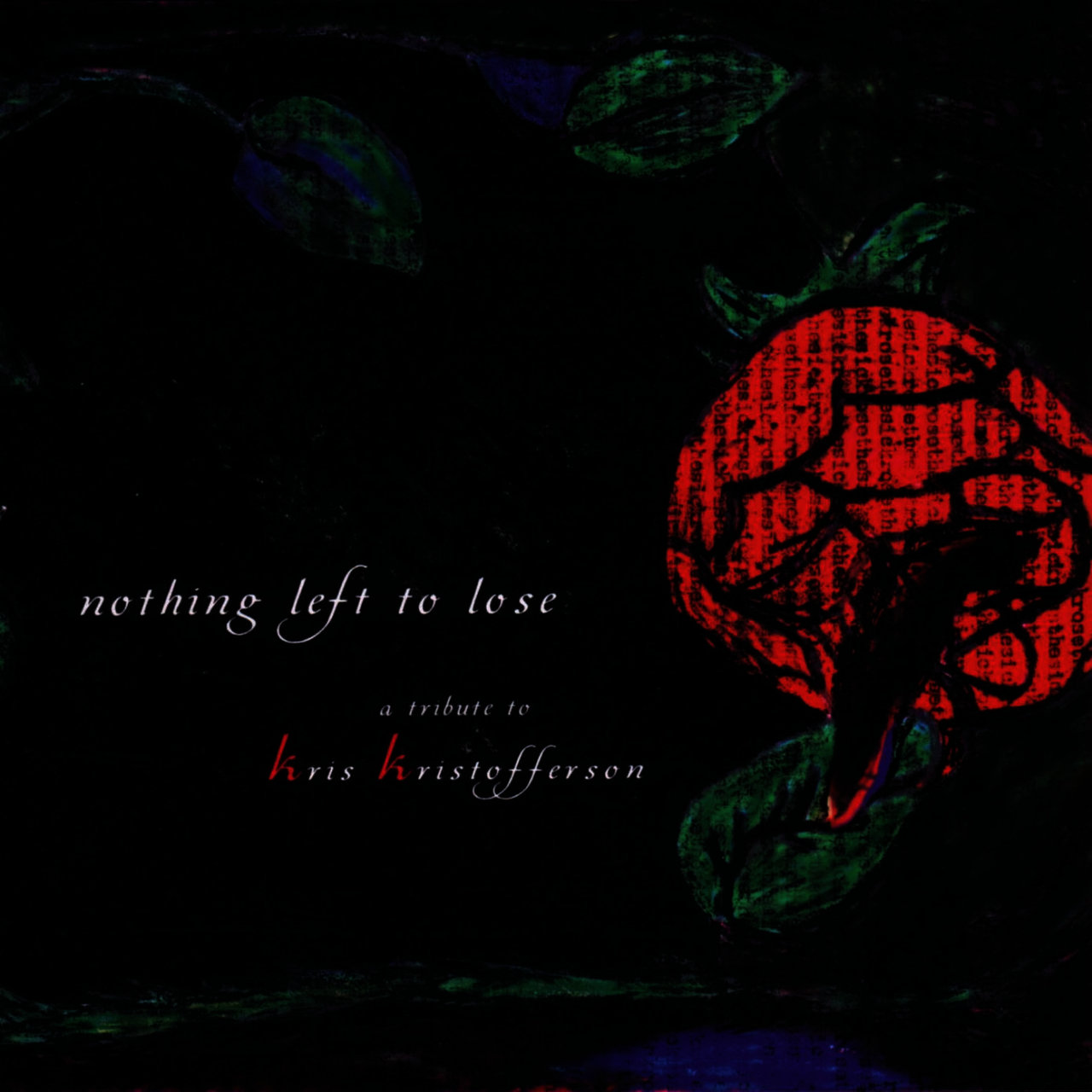 Nothing Left To Lose - A Tribute To Kris Kristofferson